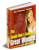 The Single Man's Guide to Great Women