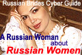 Russian Brides Cyber Guide: A Russian Woman About Russian Women